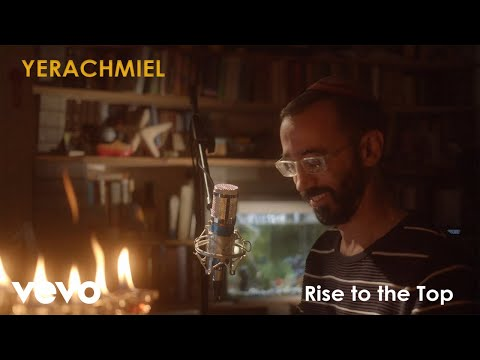 Yerachmiel - Rise to the Top (Official Video)