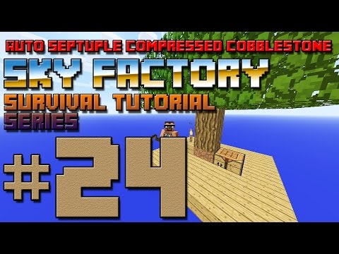 Sky Factory Survival Tutorial #24 - Automated Septuple Compressed Cobblestone setup