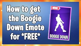 HOW TO GET THE NEW BOOGIE DOWN EMOTE FOR *FREE* in (Fortnite Battle Royale!)