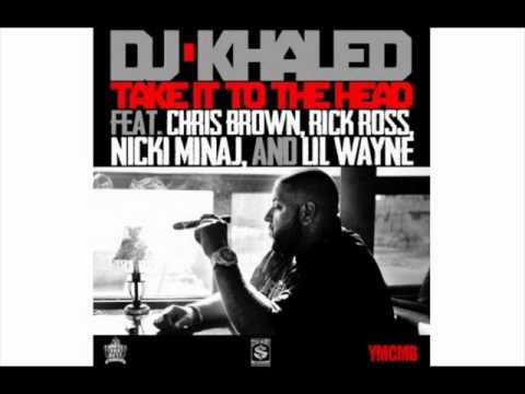 Take It To The Head - DJ Khaled [feat. Chris Brown, Rick Ross, Nicki Minaj, & Lil Wayne]