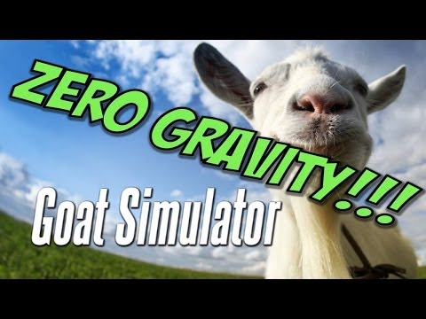 GOAT SIMULATOR - ZERO GRAVITY GOAT!