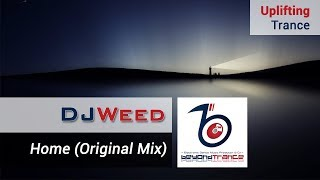DJ Weed - Home (Original Mix)