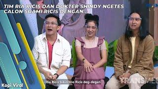 Download TIM RIA RICIS DAN DOKTER SHINDY NGETES CALON SUAMI RICIS DENGAN...    KOPI VIRAL (20/9/21) P2