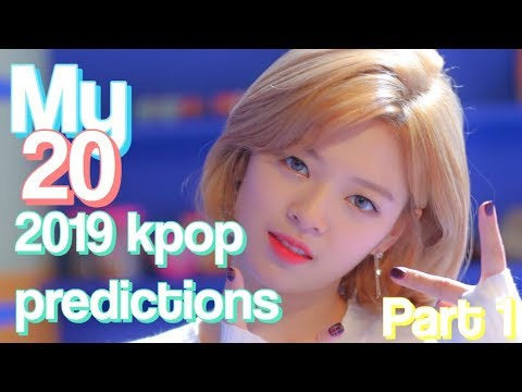 My 20 2019 kpop predictions | Part 1
