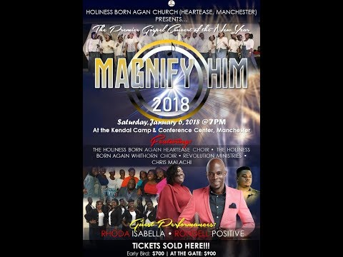 MAGNIFY HIM 2018 (Produced by: The Holiness Born Again Church - Heartease, Manchester, Jamaica)