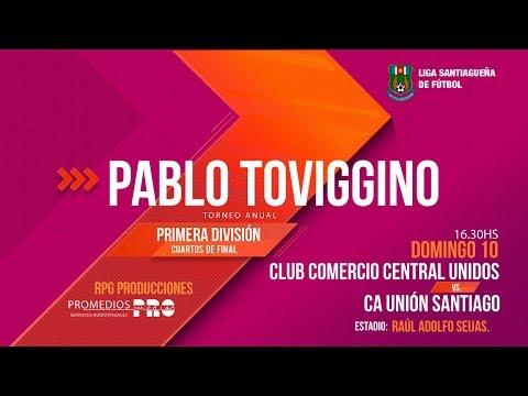 Club Comercio Central Unidos (SdE) Vs. CA Unión Santiago (SdE)