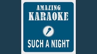 Such a Night (Karaoke Version) (Originally Performed By Elvis Presley)