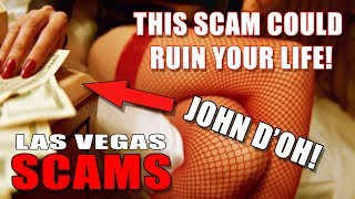 Las Vegas SCAMS #3  The John D'oh – How not to fall for it!
