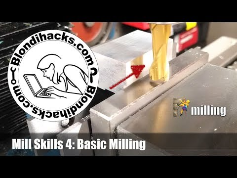 Vertical Mill Tutorial 4 : Basic Milling Operations