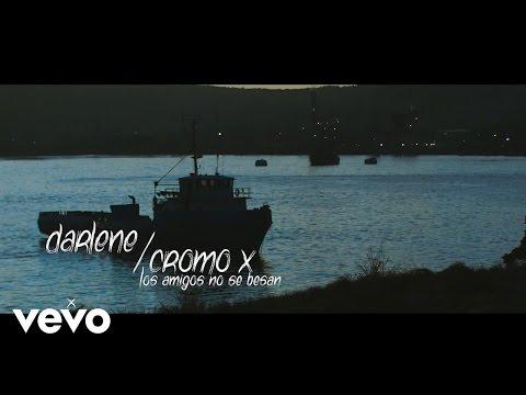 Darlene - Los Amigos No Se Besan ft. Cromo X