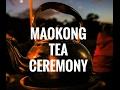 MAOKONG // Traditional Tea Ceremony