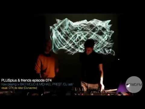 Bad Mojo & Michael Priest @ Durvacrew Art House / RWD.FM 074. Visuals: és kész