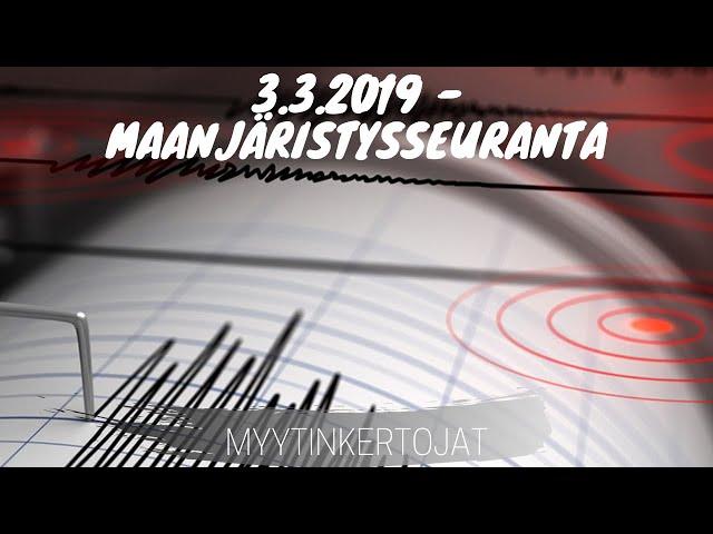 3.3.2019 - Maanjäristysseuranta
