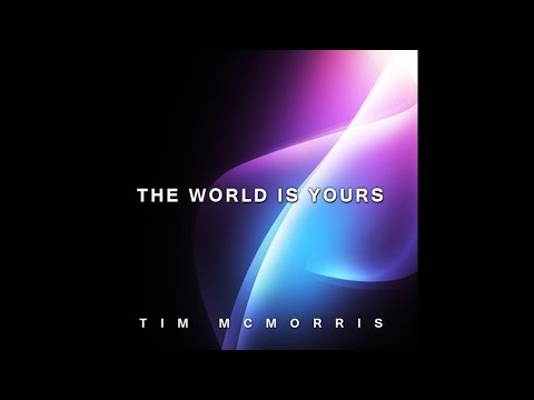 Tim McMorris - The World Is Yours (Lyrics)