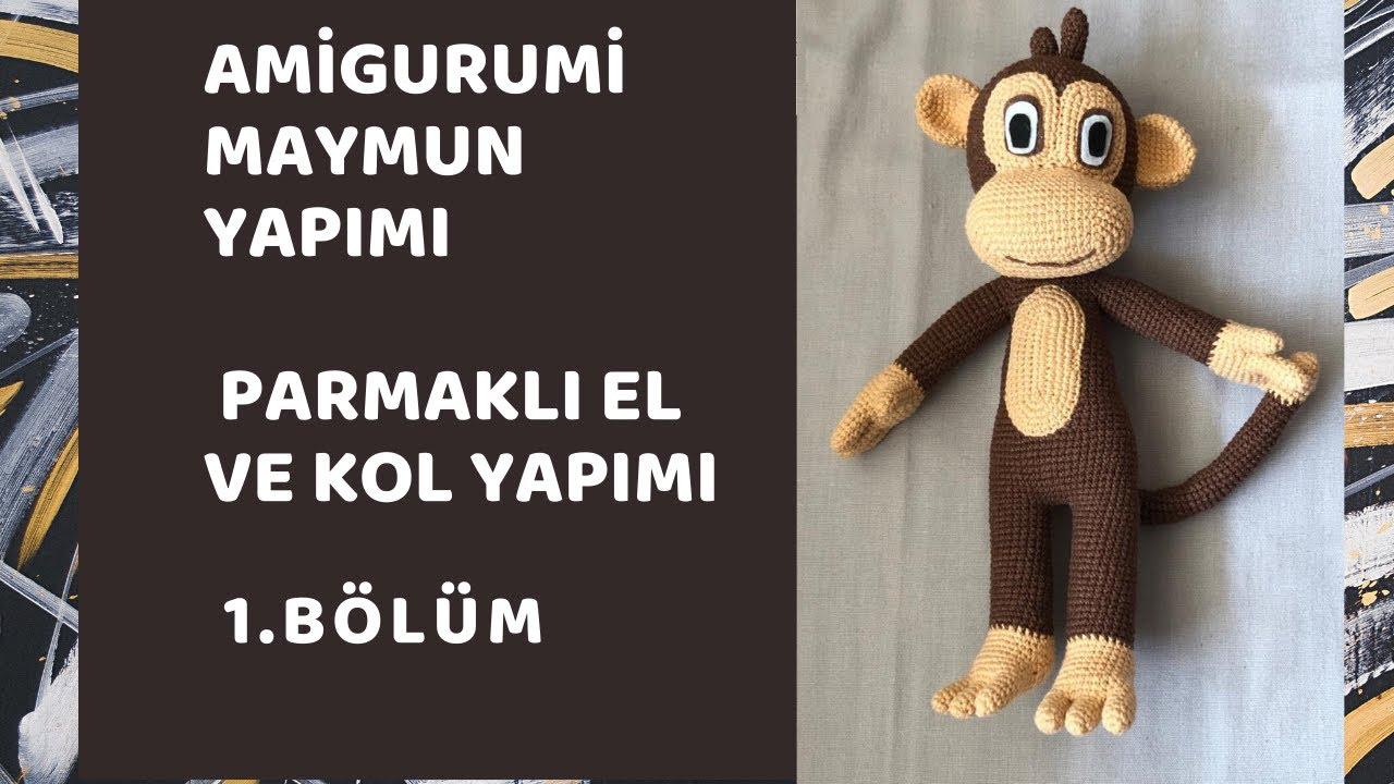 amigurumi maymun parmakli el ve kol yapimi bolum 1 amigurumi maymun nasil yapilir