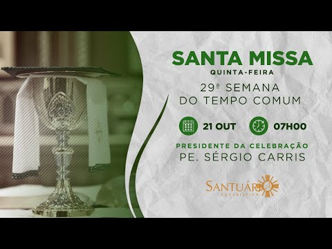 Santa Missa - 21/10/21 - 07h00 - Pe. Sérgio