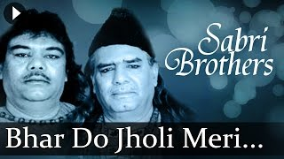 Bhar Do Jholi Meri (HD) - Sabri Brothers Songs - Top Qawwali Songs