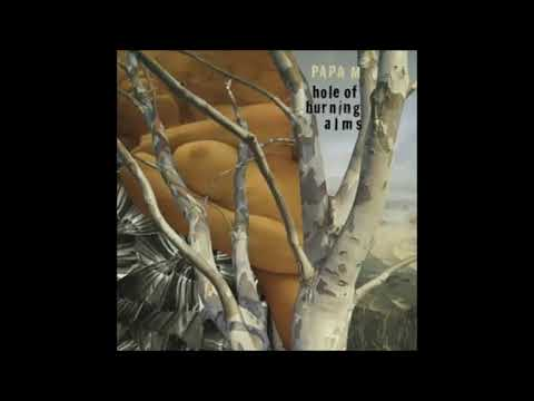 Papa M- Hole Of Burning Alms (2004- Full Album)