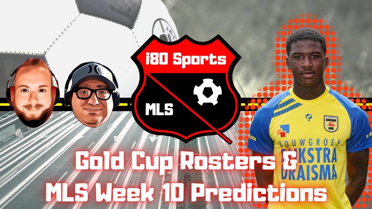 MLS- USMNT Roster Release & Week 10 Predictions