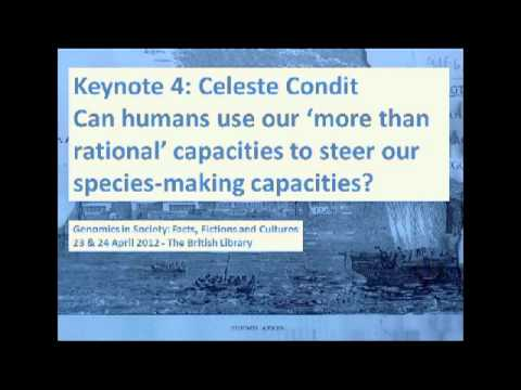 Genomics in Society: Facts, Fictions and Cultures: Celeste Condit Keynote