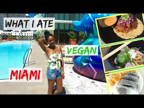 What I Ate in a Day || VEGAN in Miami Vlog 2018