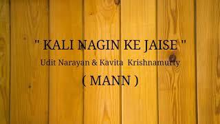Lagu Kali Nagin Ke Jaise Mann 1999 Udit Narayan Kavita Krishnamurty Laguindia