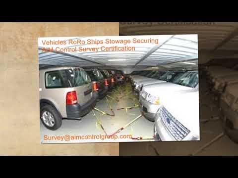Vehicles RoRo Ships Stowage Securing Control Survey Certification