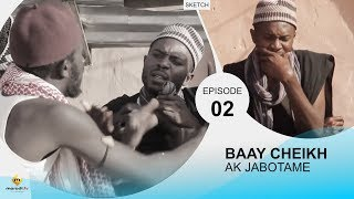BAAY CHEIKH AK JABOTAME - Episode 2