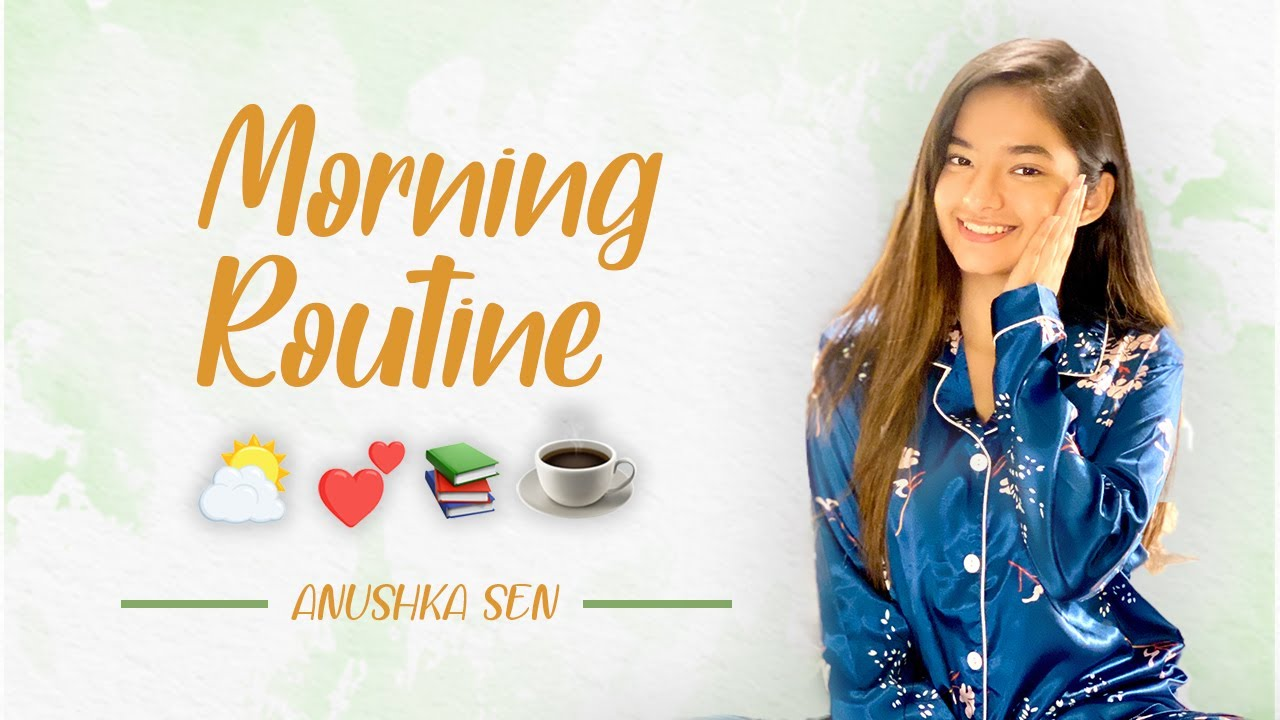 My Morning Routine | Healthy & Productive Habits | Anushka Sen