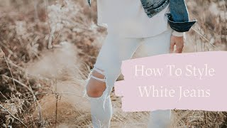 How to Style White Jeans | CLADWELL LOOKBOOK
