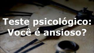Teste psicológico: Você é ansioso?