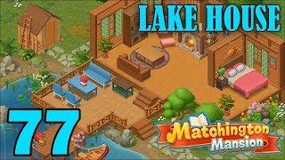 Matchington Mansion Walkthrough Gameplay - Lake House Completed - Part 77