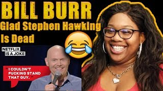 Mom reacts to Bill Burr Is Glad Stephen Hawking Is Dead | Netflix Is A Joke
