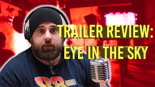 Eye In The Sky Trailer Review | By The Vidiot