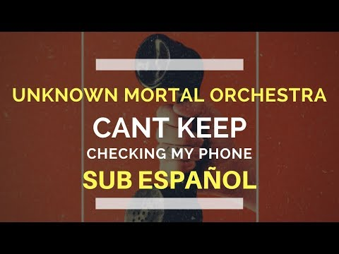 Unknown Mortal Orchestra - Can't Keep Checking My Phone (Sub Español) (Music Video)