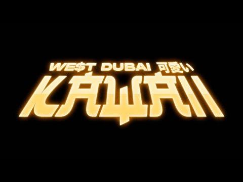 WE$T DUBAI – Kawaii