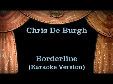 Chris De Burgh - Borderline - Lyrics (Karaoke Version)