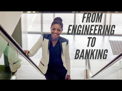 How I switched CAREERS; from ENGINEERING to BANKING (Part 1)