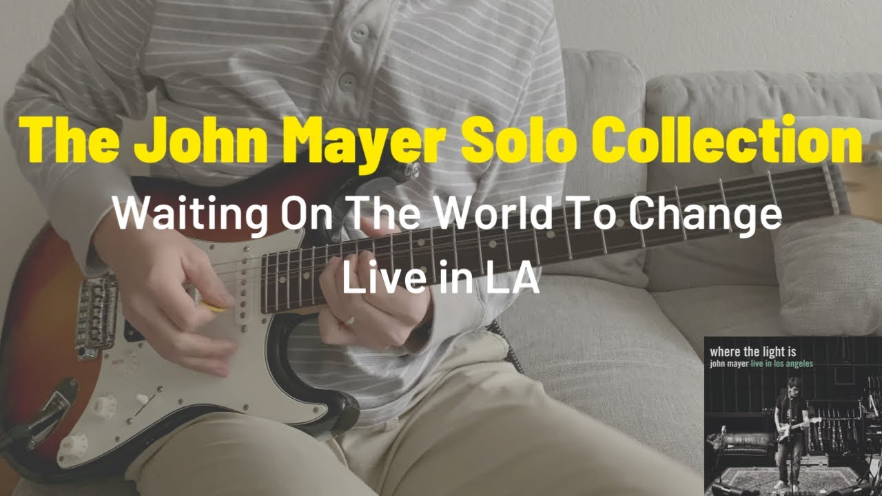 The John Mayer Solo Collection Waiting On The World To Change Lesson Where The Light Is Youtube