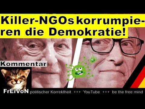 Killer-NGOs korrumpieren Demokratie! Gates,WHO und RKI * Kommentar