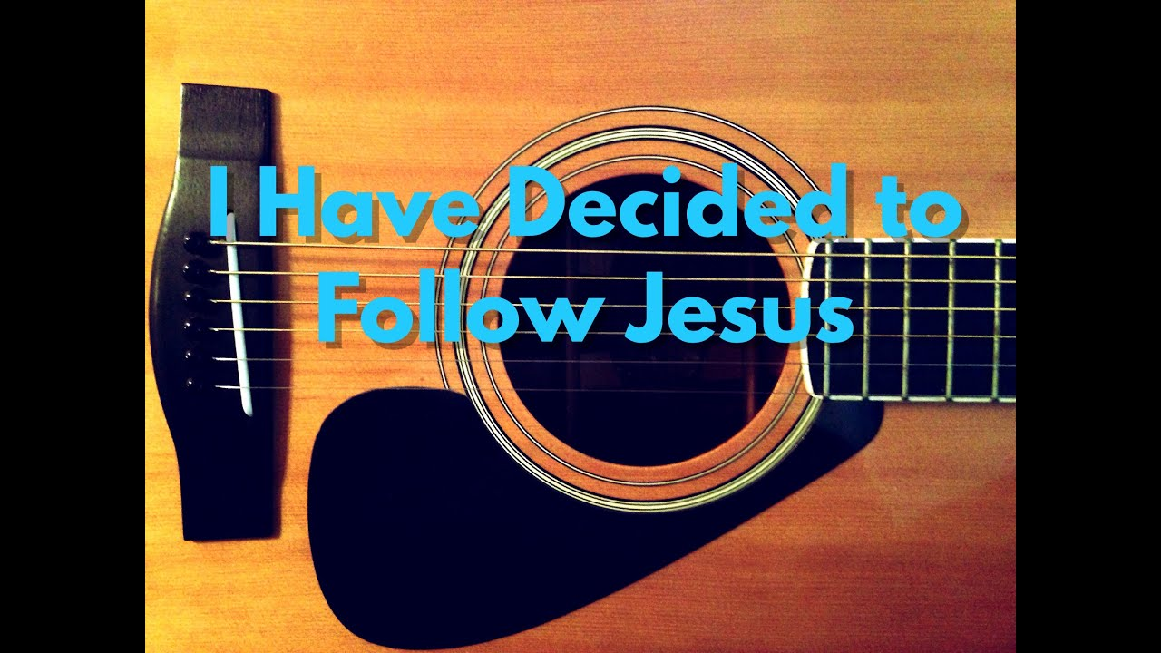 I Have Decided To Follow Jesus Guitar Tutorial Youtube