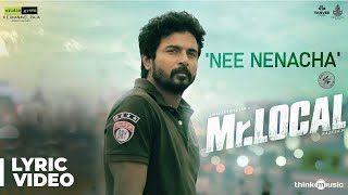 Mr.Local - Nee Nenacha Song Lyric Video