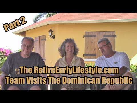 Early Retirement - How?  RetireEarlyLifestyle Team Interview In Cabrera DR - Part 2