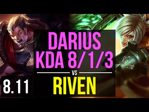 DARIUS Vs RIVEN (TOP) ~ KDA 8/1/3, Unstoppable ~ EUW Challenger ~ Patch 8.11