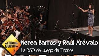 La Film Symphony Orchestra interpreta la BSO de Juego de Tronos con Nerea Barros - El Hormiguero 3.0