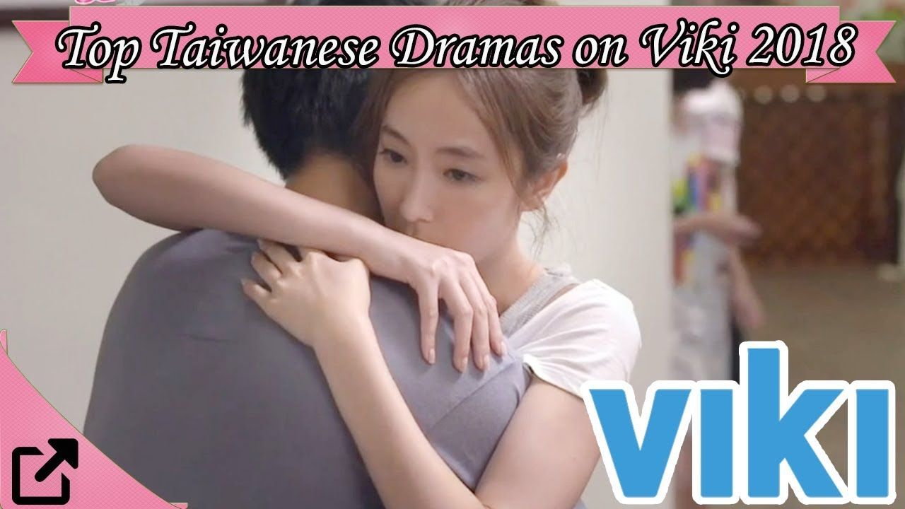 top taiwanese dramas on viki 2018 - youtube
