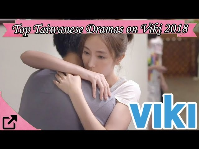 Top Taiwanese Dramas on Viki 2018