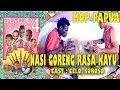 Epen Cupen 4 Mop Papua :nasi Goreng Rasa Kayu video