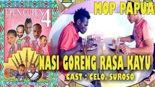 "Download Video EPEN CUPEN 4 Mop Papua :""NASI GORENG RASA KAYU"" MP3 3GP MP4"