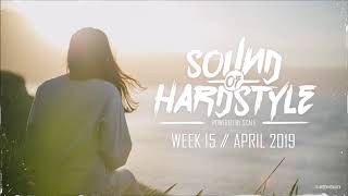 SOUND OF HARDSTYLE | WEEK 15 // APRIL 2019